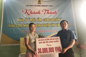 LĐLĐ tỉnh Bắc Giang: Trao tiền hỗ trợ và khánh thành nhà ở 'Mái ấm Công đoàn' tại huyện Tân Yên