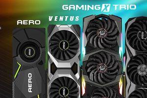 MSI giới thiệu loạt sản phẩm card đồ họa sử dụng GPU Nvidia Geforce RTX