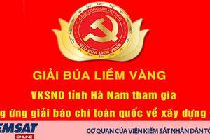 VKSND tỉnh Hà Nam tích cực hưởng ứng Giải báo chí toàn quốc về xây dựng Đảng