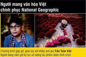 Người mang văn hóa Việt chinh phục National Geographic