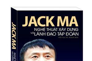 Tỷ phú Jack Ma bất ngờ ra mắt sách mới ở Việt Nam