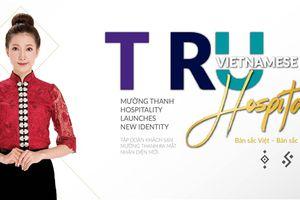 Mường Thanh ra mắt bộ phận nhận diện thương hiệu mới 'Bản sắc Việt - Bản sắc Mường Thanh'