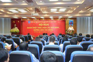 PVN tổ chức quán triệt thực hiện các quy định, hướng dẫn mới của Đảng