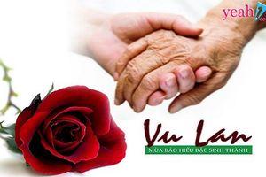 Ngày lễ vu lan báo hiếu: Hãy nói lời yêu thương cha mẹ khi còn có thể