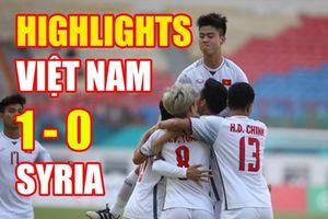 Highlight U23 Việt Nam - U23 Syria: Bàn thắng 'vàng' viết lên câu chuyện cổ tích tại ASIAD 18