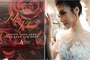 Cuối cùng chiếc thiệp cưới ngày 'trọng đại' của Lan Khuê và John Tuấn Nguyễn cũng được tiết lộ
