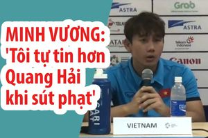 Tác giả siêu phẩm vào lưới Hàn Quốc: 'Tôi tự tin hơn Quang Hải khi sút phạt'