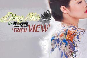 Trước thềm comeback, cùng ngắm nhìn lại những cú hit 'triệu view' mà Đông Nhi sở hữu
