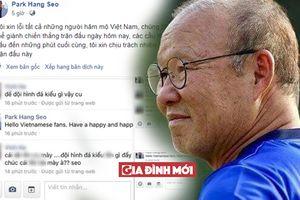 Facebook của HLV Park có thể là giả mạo, nhiều người bình luận phản cảm
