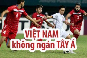 Olympic Việt Nam không 'ngán' các đội bóng Tây Á