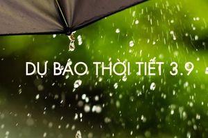 Dự báo thời tiết 3.9: Hà Nội tiếp tục mưa lớn