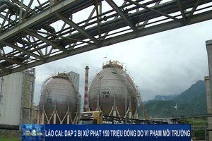 Lào Cai: DAP 2 bị xử phạt 150 triệu đồng do vi phạm môi trường