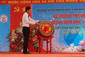 Phó Bí thư Thành ủy Đào Đức Toàn dự lễ khánh thành trường Phan Huy Chú