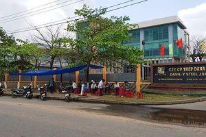 Đà Nẵng: Tạm dừng hoạt động 2 nhà máy thép