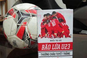 Truyền cảm hứng cho giới trẻ qua 'Bão lửa U23 - Thường Châu tuyết trắng'