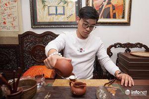 Nghệ nhân trẻ nuôi ước mơ khôi phục trà cổ Việt Nam