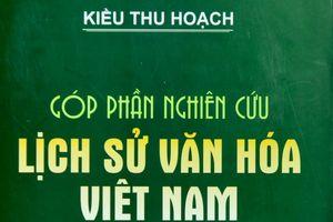 Việt Nam có thời Bắc thuộc nhưng không bị 'Hán hóa'