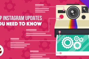 6 tính năng mới thú vị cần biết của Instagram
