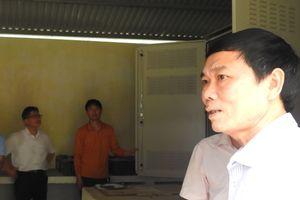 Quảng Bình: Thanh tra đột xuất vụ Chủ tịch huyện tự thanh tra mình