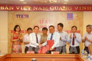 TTXVN và PVN ký thỏa thuận hợp tác