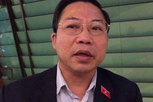 ĐBQH Lưu Bình Nhưỡng: Cần thanh tra hàng loạt dự án BĐS tại Thanh Hóa