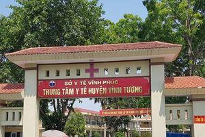 Lãnh đạo trung tâm Y tế huyện Vĩnh Tường lên tiếng về việc bệnh nhân tử vong sau tiêm thuốc giảm đau