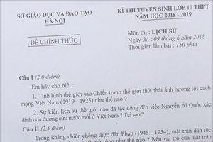 Đề Lịch sử thi vào lớp 10 chuyên ở Hà Nội: Nhiều ý hỏi khó