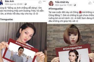 Sao Việt cầu cứu cộng đồng mạng 'tìm người lạc'