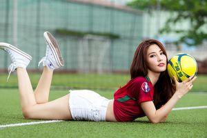 Gợi cảm khó cưỡng với trang phục bóng đá, mỹ nhân Việt nào hấp dẫn nhất?