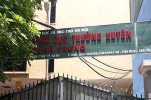 Sai phạm 'tràn lan' tại Trung tâm Dạy nghề - Giáo dục thường xuyên quận Hai Bà Trưng