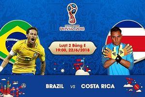 Lịch thi đấu World Cup 2018 hôm nay (22/6): Brazil đá 'giờ vàng'