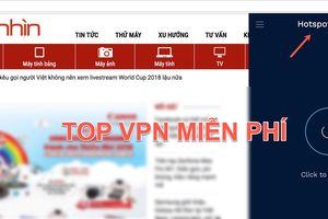 Top VPN miễn phí cho thiết bị di động và máy tính năm 2018
