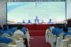 Toàn văn Nghị quyết Hội nghị lần thứ 12 Ban Chấp hành Tổng LĐLĐVN (khóa XI)