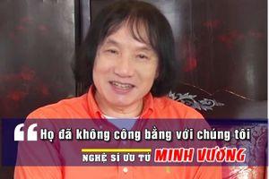 NSƯT Minh Vương tổn thương vì 3 lần bị đánh trượt danh hiệu NSND