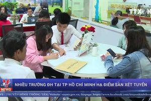 Nhiều trường ĐH tại TP Hồ Chí Minh hạ điểm sàn xét tuyển