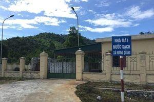 Vũ Quang (Hà Tĩnh): Vì sao 2 nhà máy nước 14 tỷ đồng bị người dân 'từ chối' sử dụng?