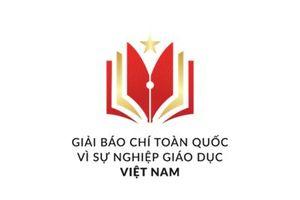 Thể lệ Giải báo chí toàn quốc 'Vì sự nghiệp Giáo dục Việt Nam' năm 2018