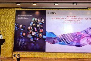 Sony giới thiệu giải pháp sản xuất chương trình trực tiếp qua mạng xã hội