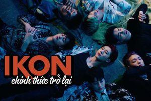 iKON chính thức trở lại, 3 từ để mô tả thôi: 'Quá ngầu luôn!'