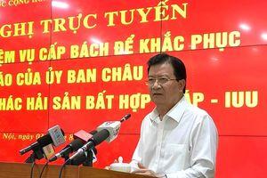 Tàu cá vi phạm IUU: Chủ tịch tỉnh chịu trách nhiệm trước Thủ tướng