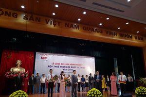 Công bố 1000 doanh nghiệp nộp thuế thu nhập doanh nghiệp lớn nhất Việt Nam năm 2017