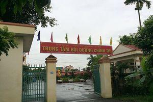 Hải Dương: Cách chức Giám đốc Trung tâm Bồi dưỡng chính trị rút tiền ngân sách