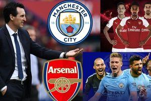 Arsenal - Man City: Trận cầu 6 điểm và cách khởi đầu triều đại mới của Unai Emery