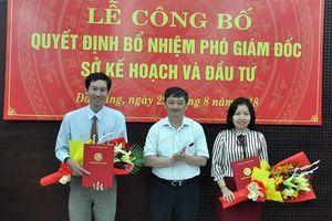 Đà Nẵng bổ nhiệm 2 Phó Giám đốc Sở Kế hoạch và Đầu tư