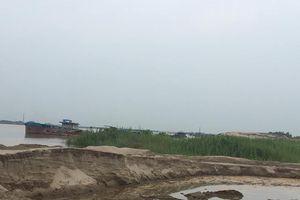 Tiếp bài: 'Ai đang 'bảo kê' cho Công ty Huy Hoàng khai thác cát trái phép?': Huyện Phú Xuyên kêu khó quản lý