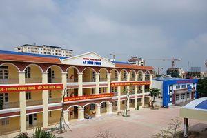 Trường Lê Hồng Phong 'chạy nước rút' đón trường chuẩn Quốc gia