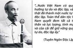 Những tư tưởng lớn của Chủ tịch Hồ Chí Minh qua 'Tuyên ngôn độc lập'
