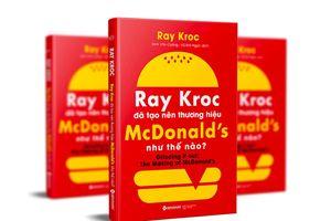 Câu chuyện dưới mái vòm vàng của Ray Kroc