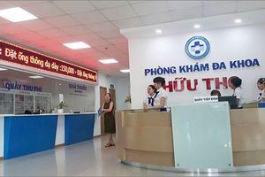 Phòng khám Đa khoa Hữu Thọ ở Đà Nẵng bị tước giấy phép, phạt 134 triệu