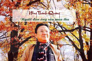 Hồng Thanh Quang: Người đàn ông mùa thu